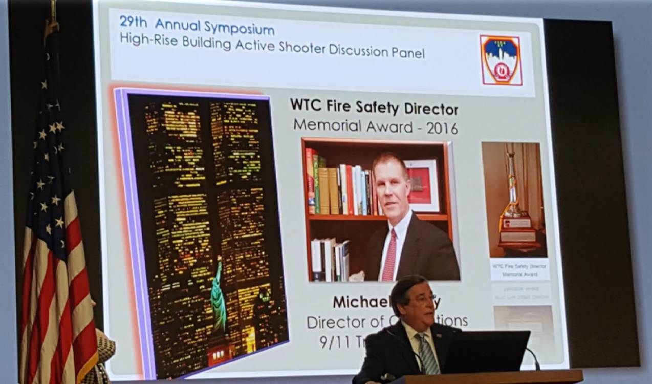 WTC Fire Safety Director Award Michael Hurley *Michael could not be present as he was performing his military obligation. Jack Murphy accepted on his behalf